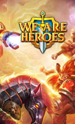We Are Heroes - Choc des Héros 1